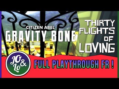 Thirty Flights of loving / Gravity bone - Full playthrough FR ! [JO LO]