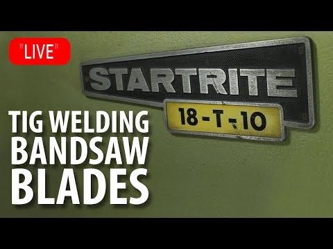 LIVE!? - Welding Bandsaw Blades & Startrite Saw