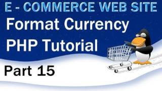 15. E - Commerce Website Tutorial - PHP Shopping Cart Money Format Currency