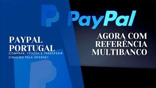 【PAYPAL PORTUGAL】 - CARREGAMENTOS MULTIBANCO para a sua conta Paypal