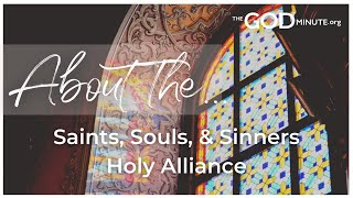 About the Saints, Souls, & Sinners