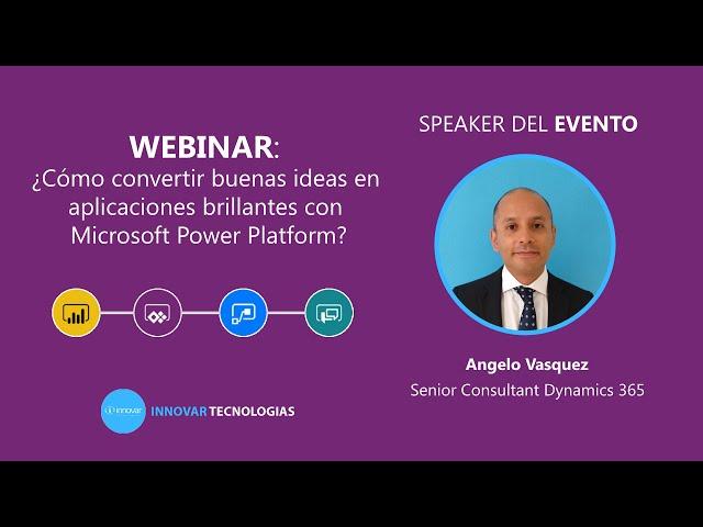 Webinar:¿Cómo convertir buenas ideas en aplicaciones brillantes con Microsoft Power Platform?