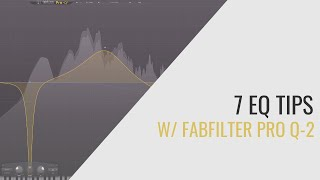 7 EQ Tips with Fab Filter Pro-Q2