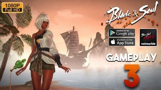 Blade & Soul Revolution Gameplay Android - iOS Part 3 (Release) MMORPG Mobile