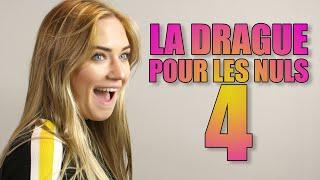 LA DRAGUE POUR LES NULS 4