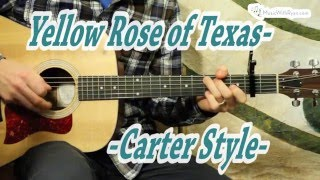 How to play Yellow Rose of Texas - Guitar Lesson - Carter Style