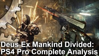 [4K] Is Deus Ex Mankind Divided Really Worse On PS4 Pro?