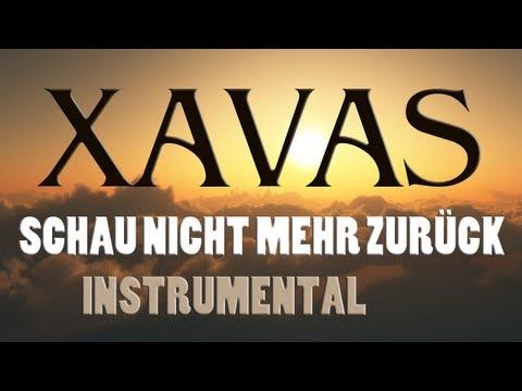 XAVAS - Ich schau nicht mehr zurück (INSTRUMENTAL REMAKE)
