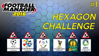 Hexagon Challenge - Episode 1 | Football Manager 2016