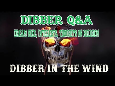 Dream Bike, Interests, Thoughts on Religion - Dibber Q&A