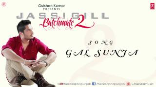 Gal sunja song by jassi gill || batchmate 2