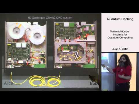 Quantum Hacking - Vadim Makarov - USEQIP 2012