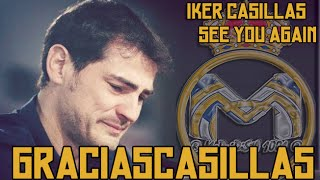 "IKER CASILLAS "" see you again "" #GraciasCasillas  HD"