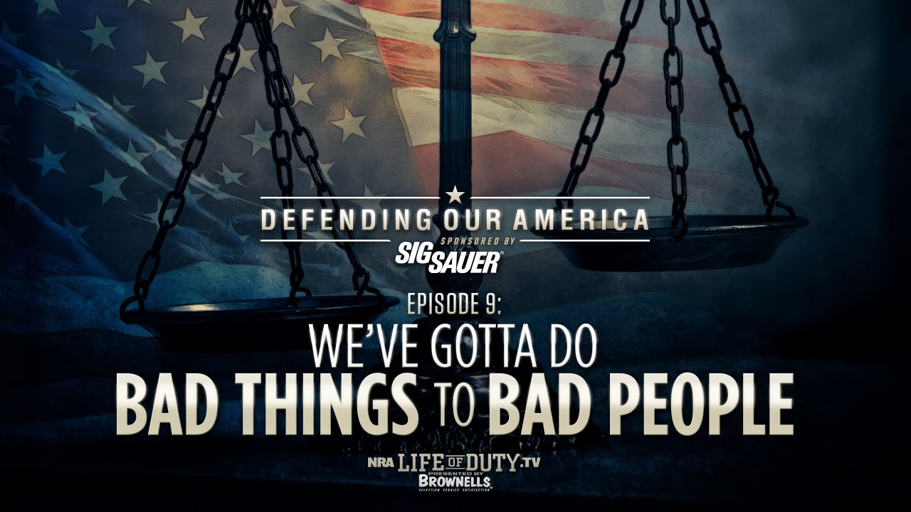 Download NRA Life of Duty Defending Our America   Ep. 9: We've Gotta Do Bad Things to Bad People