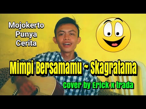 Mimpi Bersamamu - Skagratama Cover By Erick X Trada #erickxtrada