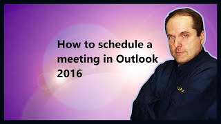 How to schedule a meeting in Outlook 2016