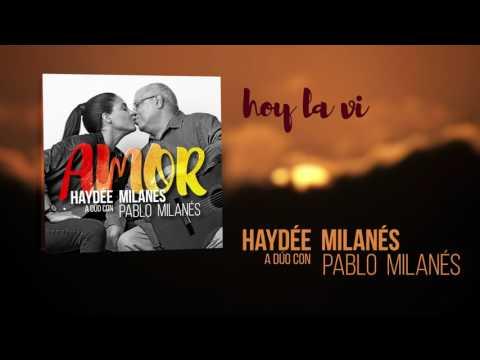 Haydée Milanés feat. Pablo Milanés – Hoy la vi (Cover Audio)