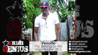 Versatile - You Belong To Me [InkJet Riddim] May 2016