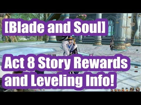 [Blade and Soul] Act 8 Story Rewards and Leveling Info!