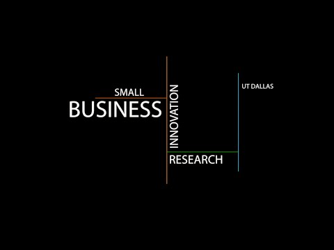Small Business Innovation Research at UT Dallas