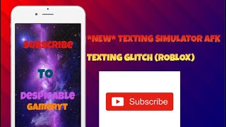 *GLITCH* HOW TO GET TEXTS QUICK IN TEXTING SIMULATOR WHILST AFK (ROBLOX)