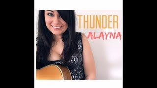 Thunder - Imagine Dragons (Cover by Alayna) Video
