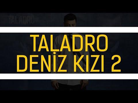 Taladro - Deniz Kızı 2 #Hülya
