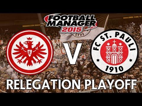 St. Pauli Rising - Ep.22 Relegation Playoff (Double LiveCom v Frankfurt) | Football Manager 2015