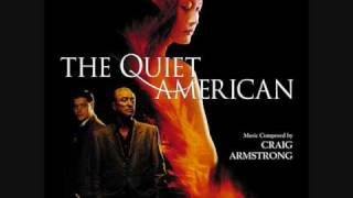 Video The Quiet American - End Titles (Nothing In This World) - Craig Armstrong download MP3, 3GP, MP4, WEBM, AVI, FLV Januari 2018