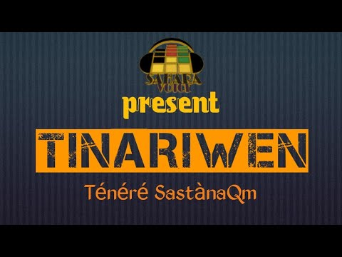 Tinariwen'elwan'| Ténéré sastanaQQam