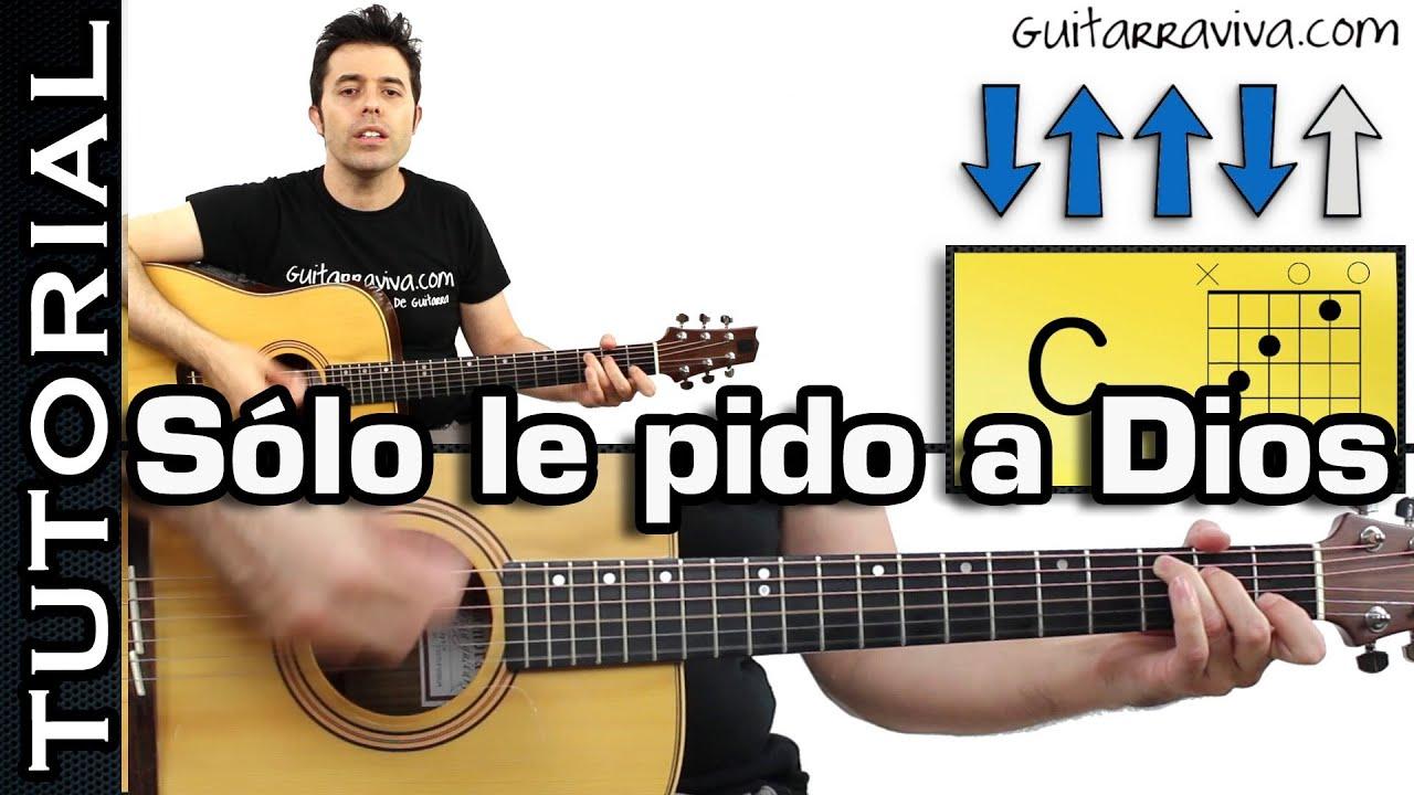Sólo le Pido a Dios acordes y tutorial para Guitarra con RITMO ...