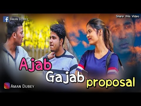 Ajab Gajab Proposal |Aman Dubey