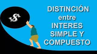 Distincion entre Interes Simple y Compuesto - Analisis y Practica