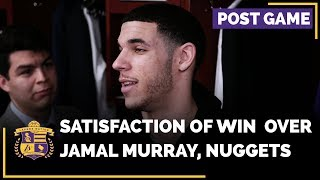 Lonzo Ball Explains The Satisfaction Of Beating Jamal Murray, Nuggets