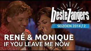 René Froger & Monique Klemann - If you leave me now - De Beste Zangers van Nederland