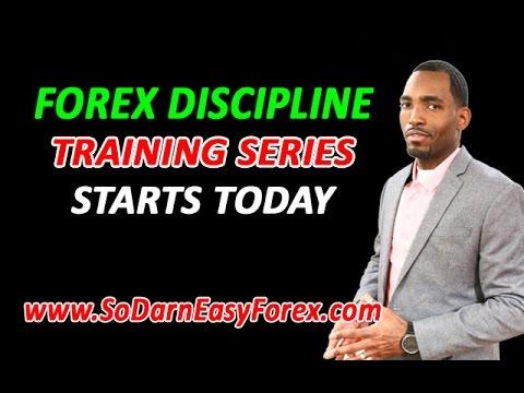 Forex Discpline Training Series News - So Darn Easy Forex