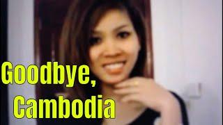 GOODBYE, CAMBODIA