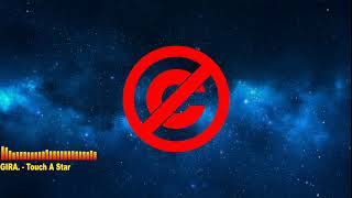GIRA. - Touch A Star | No Copyright Musics