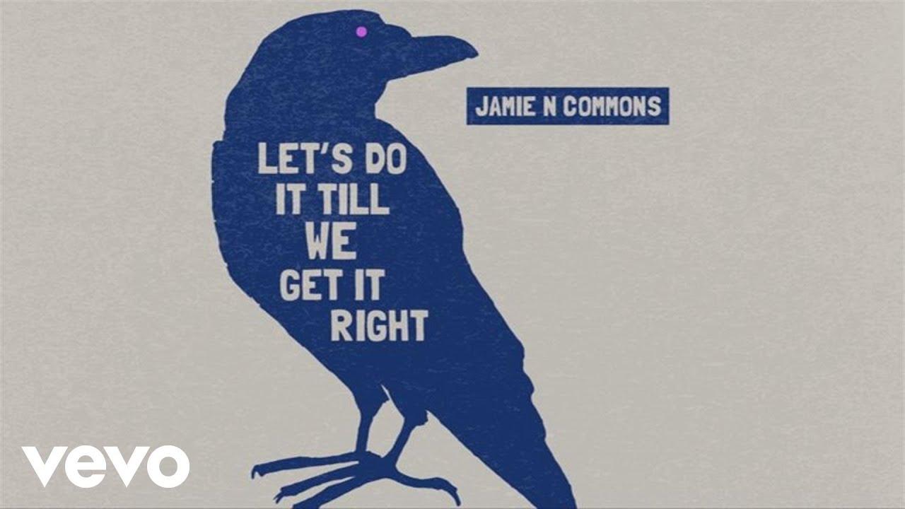 jamie-n-commons-let-s-do-it-till-we-get-it-right-audio-jamiencommonsvevo
