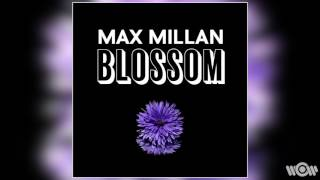 Max Millan - Blossom | Official Audio