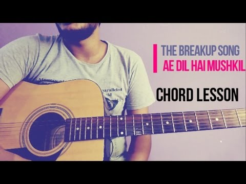 the breakup song - ae dil hai mushkil guitar chords lesson