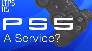 Could PS5 Be a Service? Sony Answers. PSN DDoS Attacked. [LTPS #115]