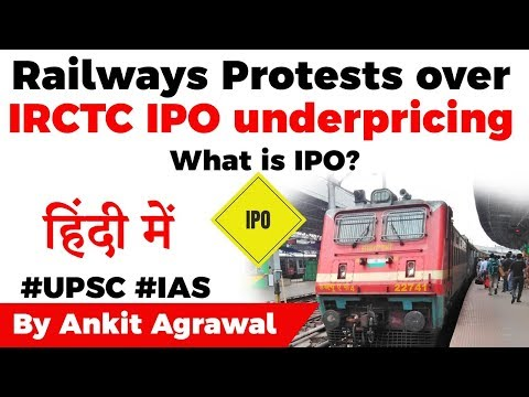 railways-protest-over-under-pricing-of-irctc-ipo,-what-is-an-ipo?-current-affairs-2019-#upsc2020