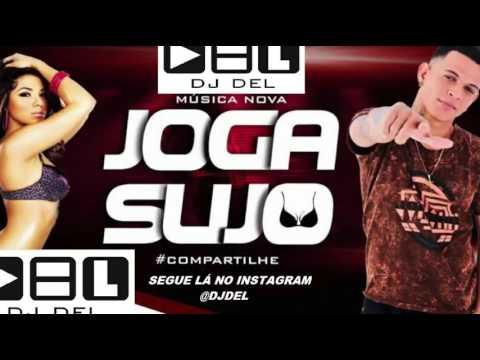 DADÁ BOLADÃO - JOGA SUJO - MÚSICA NOVA 2016 - (DJ DEL)