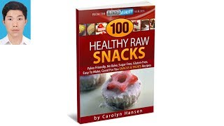 How to cook delicious - 100 Healthy Raw Snacks And Treats