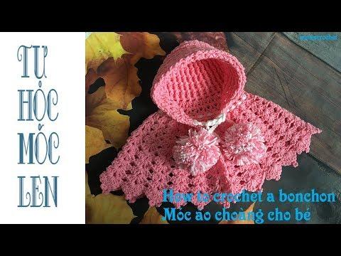 Móc áo Choàng Liền Nón Cho Bé - How To Crochet A Bonchon