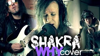 SHAKRA - WHY (Full cover: vocals/guitars/drums)