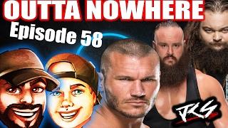 Outta Nowhere 58 - WWE News Randy Orton Rumors - Roman Reigns to Bury Stroman Jdfromny206