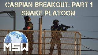 MSW - Caspian Breakout - Snake POV Part 1