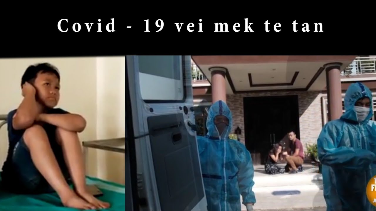 Rohlu Isua ka nei || Covid - 19 vei mek te tan...